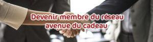 Pourquoi adhérer 1er Réseau Européen du cadeau d'affaire personnalisé | Avenue Du Cadeau